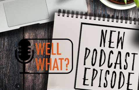 Well What? Podcast