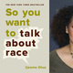 Intro to So You Want to Talk About Race? Book Discussion (alumni only)