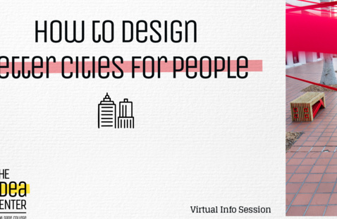 How to Design Better Cities for People - Info Session