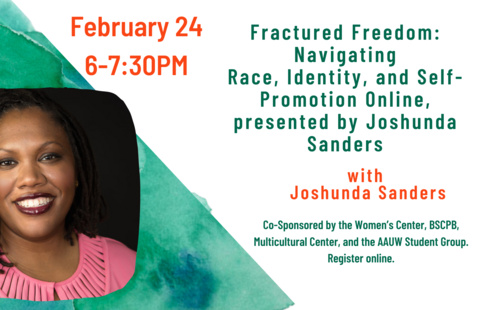 Fractured Freedom: Navigating Race, Identity, and Self-Promotion Online, presented by Joshunda Sanders
