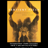 On Sentient Flesh: A Public Conversation with R. A. Judy and  Corey D. B. Walker