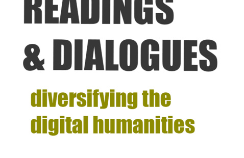 Readings & Dialogues: Diversifying the Digital Humanities