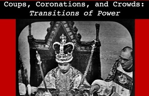 Coups, Coronations, and Crowds: Transitions of Power