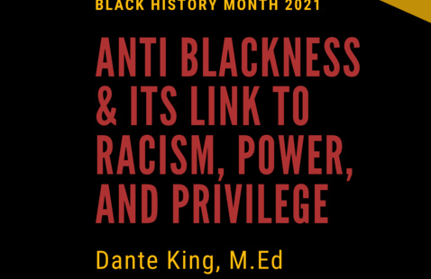 WEBINAR & POST DISCUSSION: Anti-Blackness and Its Link to Racism, Power, and Privilege