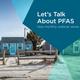 """""""Let's Talk About PFAS"""" Webinar"""