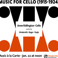 Music a` la Carte (remote): Anne Ridlington, Music for Cello (1915-1924)