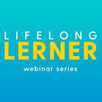 Lifelong Lerner Webinar Series: Entrepreneurship & Angel Investing