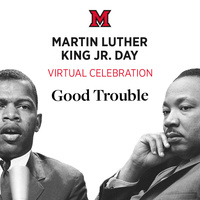 Martin Luther King Jr. Day Virtual Celebration. Good Trouble. January 18, 2021 10 a.m.