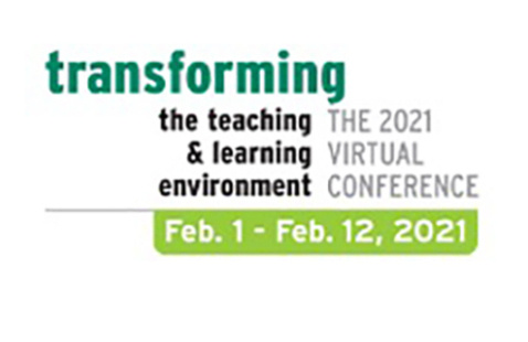 Transforming the Teaching & Learning Environment 2021 Virtual Conference Logo. Feb. 1 - Feb. 12, 2020