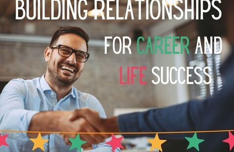 Career Session: Building Relationships for Life and Career Success