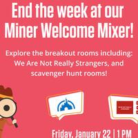 Miner Welcome Mixer