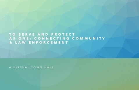 To Serve and Protect as One:  Connecting Community & Law Enforcement