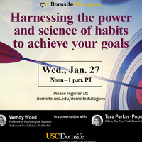 Dornsife Dialogues: Harnessing the Power and Science of Habits to Achieve Your Goals