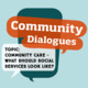 Community Dialogue: Community Care - What Would Social Services Look Like?