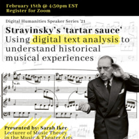 Digital Humanities Speaker Series: Stravinsky's 'tartar sauce': Using digital text analysis to understand historical musical experiences