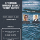 The 37th Annual Marriage and Family Therapy Institute
