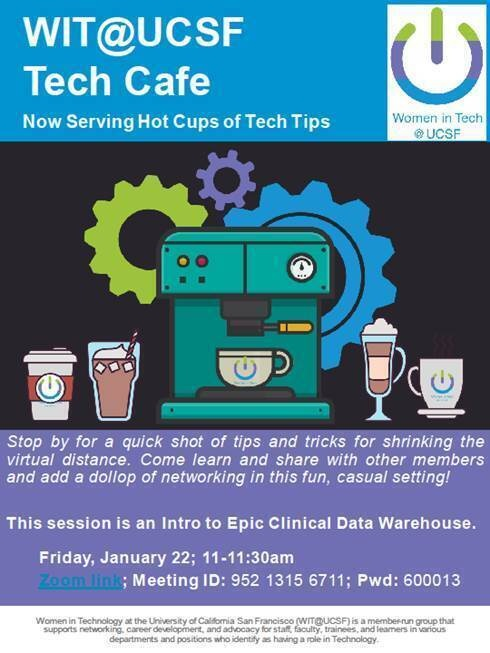 Jan 22, 2021: WIT@UCSF Tech Cafe: Intro to Epic Clinical Warehouse Database