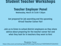 Spring 2021 Student Teacher Workshops. Teacher Employer Panel. Wednesday, March 21, 6 to 7:30pm.
