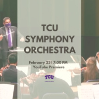 Ensemble Concert Series: TCU Symphony Orchestra- RESCHEDULED - Monday, March 15, 7:00pm