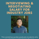 Interviewing and Negotiating for Industry Jobs