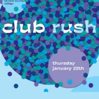 Tarrant County College. Club Rush, Thursday January 20