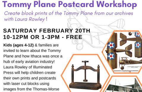 Kids (ages 4-12)& families are invited to learn about the Tommy Planeand how Ithaca was once a hub of early aviation industry! Laura Rowley of Illuminated Press will help children create their own prints and postcards with laser cut blocks using images from the Thomas-Morse Aircraft Corporation archives!