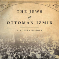 The Jews of Ottoman Izmir: A Modern History