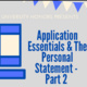 Application Essentials and the Personal Statement: Part 2