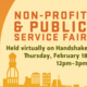 Non-Profit & Public Service Fair: Held virtually on Handshake Thursday, February 18 12pm - 3pm