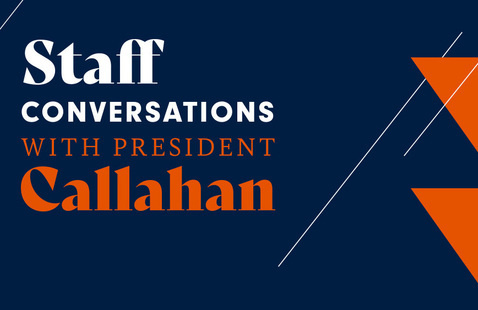 Staff Conversation with President Callahan