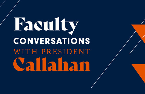 Faculty Conversation with President Callahan
