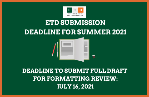 ETD Deadline to Submit Full Draft for Formatting Review