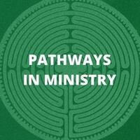 Pathways in Ministry
