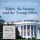 Biden, The Swamp, and the Trump Effect