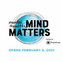 Mental Health: Mind Matters Exhibit