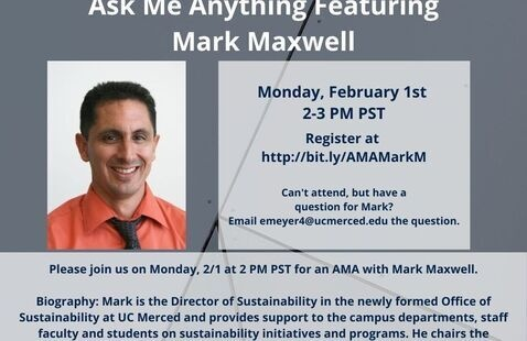 Ask Me Anything Featuring Mark Maxwell, UC Merced's Director of Sustainability