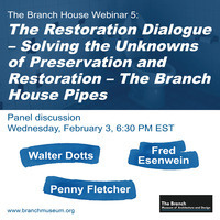 Solving the Unknowns of Preservation and Restoration – The Branch House Pipes