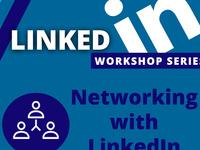 LinkedIn Workshop Series: Networking with LinkedIn