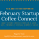 February Startup Coffee Connect