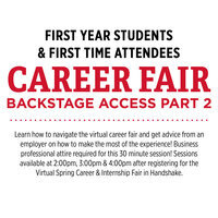Career Fair Backstage Access #2: First Year & First Time Attendees