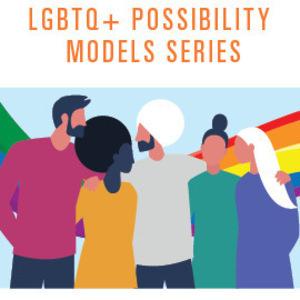 LGBTQ+ Possibility Models Panel (Non-Profit Sector)