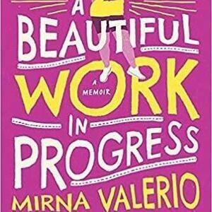 Your Body is a Beautiful Work in Progress: Our Incredible, Beautiful Bodies