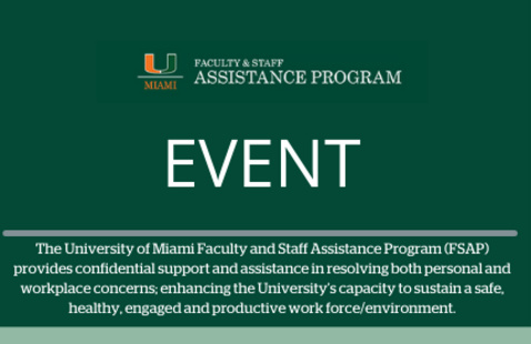 University of Miami Faculty and Staff Assistance Program (FSAP)Event: Celebrating Connection & Belonging