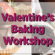 Valentine's Baking Workshop
