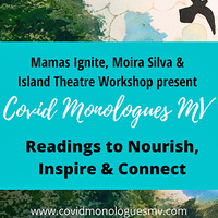 The Covid Monologues MV: Readings to Nourish, Inspire & Connect