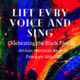 Lift every voice and sing. Celebrating the Black Family. African American Read-In, February 18 2021