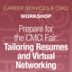 Prepare for the CMCI Fair: Tailoring Resumes and Virtual Networking