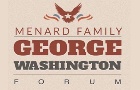 Menard Family George Washington Forum