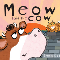 Live Read-Aloud: Meow Said the Cow by Emma Dodd