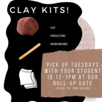 Clay Kit example with text that reads: Clay Kits! Includes clay, popsicle stick, instruction sheet. Pick up Tuesdays with your student ID 12-1pm at our roll-up gate (near the EMU Green).